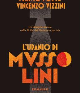 L'Uranio di Mussolini di Forte e Vizzini